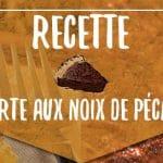 Tarte aux Noix de Pécan : La recette de Thanksgiving
