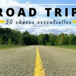 Road Trip aux USA : les 50 choses essentielles