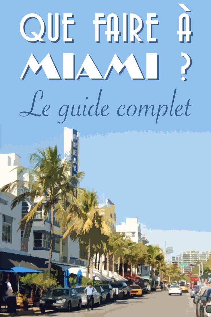 Que faire à Miami ? Le guide complet pour les gens qui désirent visiter Miami en Floride ! Repin si vous aimez :)