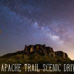 Apache Trail Scenic Drive dans l'Arizona : Le Guide !