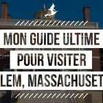 Visiter Salem, Massachusetts – Mon guide de voyage complet