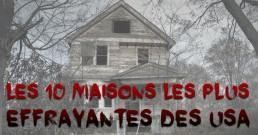 10 maisons hantées effrayantes aux USA