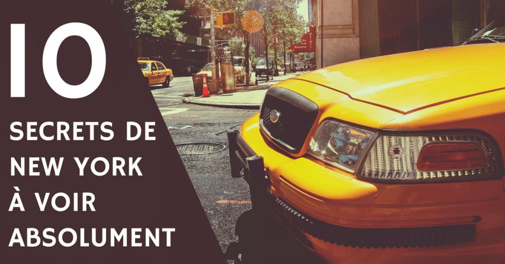 Les 10 secrets de New York City à voir absolument