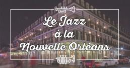 Le Jazz à la Nouvelle Orleans