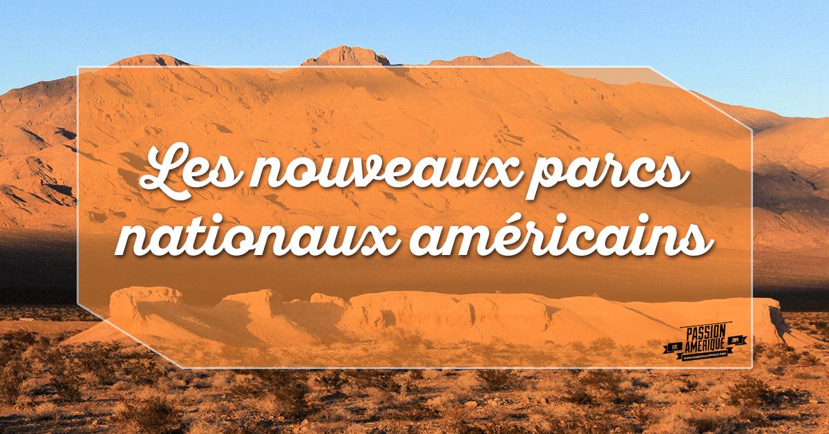 Les nouveaux parcs nationaux américains