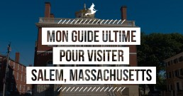 Guide ultime pour voyager à Salem Massachusetts