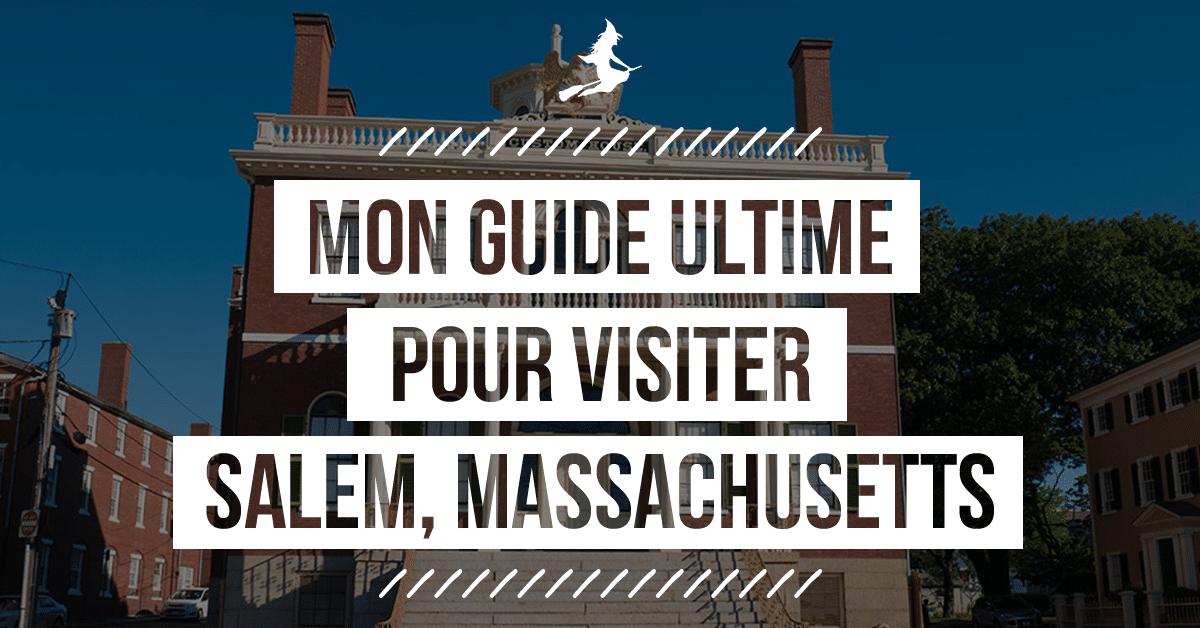 Visiter Salem Massachusetts