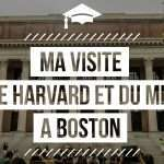 Visiter Harvard et le MIT à Boston : Le Guide Complet