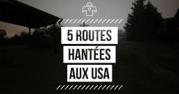 Les routes hantées aux USA